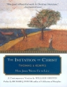 The Imitation of Christ: How Jesus Wants Us to Live - A Contemporary Version