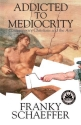 Addicted to Mediocrity (Revised Edition): Contemporary Christians and the Arts