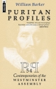Puritan Profiles: 54 Contemporaries of the Westminster Assembly (Biography)