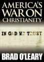 America's War on Christianity