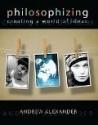 Philosophizing:  Creating a World of Ideas