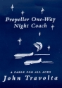 Propeller One-Way Night Coach: A Fable for All Ages