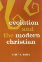 Evolution and The Modern Christian by Morris, Henry M. (1981) Paperback