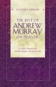 The Best of Andrew Murray on Prayer (Classics Library (Barbour Bargain))