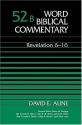 Revelation 6-16 (Word Biblical Commentary 52b)