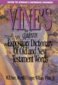 Vine's Complete Expository Dictionary of Old and New Testament Words (Word Study)