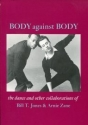 Body Against Body: The Dance and Other Collaborations of Bill T. Jones & Arnie Zane