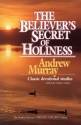 The Believer's Secret of Holiness (Andrew Murray Christian Maturity Library)