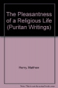 The Pleasantness of a Religious Life (Puritan Writings)