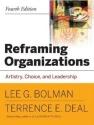 Reframing Organizations: Artistry, Choi...