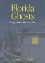 Florida Ghosts: They Are Among Us