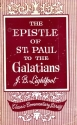 Epistle of St. Paul to the Galatians: With introductions, notes, and dissertations (Classic commentary library)