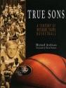 True Sons: A Century of Missouri Tigers Basketball