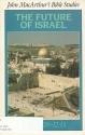 The Future of Israel: Daniel 9:20-12:13 (Bible Studies)