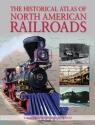 The Historical Atlas of North American Railroads