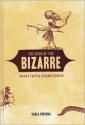 The Book of the BIZARRE : Freaky Facts & Strange Stories