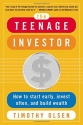The Teenage Investor : How to Start Early, Invest Often & Build Wealth