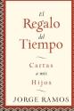El Regalo del Tiempo: Cartas a mis hijos (Spanish Edition)
