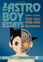 The Astro Boy Essays: Osamu Tezuka, Mig...