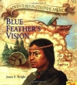 Blue Feather's Vision  (Adventures in Colonial America)