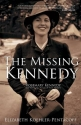 The Missing Kennedy: Rosemary Kennedy a...