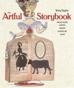 The Artful Storybook: Mixed-Media Artists Create Handmade Tales