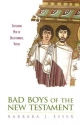 Bad Boys of the New Testament: Exploring Men of Questionable Virtue