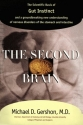 The Second Brain : The Scientific Basis of Gut Instinct and a Groundbreaking New Understanding of Nervous Disorders of the Stomach and Intestines
