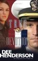 True Devotion (Uncommon Heroes, Book 1)