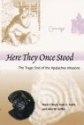 Here They Once Stood: The Tragic End of the Apalachee Missions (Southeastern Classics in Archaeology, Anthropology, and History)