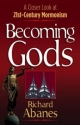 Becoming Gods: A Closer Look at 21st-Century Mormonism
