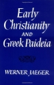 Early Christianity and Greek Paidea