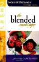 The Blended Marriage (Focus on the Family Marriage Series)
