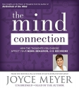 The Mind Connection: How the Thoughts You Choose Affect Your Mood, Behavior, and Decisions