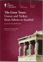 The Great Tours: Greece and Turkey, From Athens to Istanbul Course Guidebook (The Great Courses)