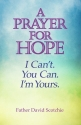 A Prayer for Hope: I Can't. You Can. I'm Yours.