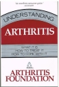 Understanding Arthritis/What It Is, How to Treat It, How to Cope With It