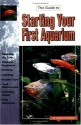 Guide to Starting Your First Aquarium