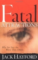 Fatal Attractions: Why Sex Sins Are Worse Than Others (Sexual Integrity)