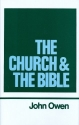 The Church and the Bible (Works of John Owen, Volume 16)