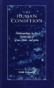 The Human Condition: Anthropology in the Teachings of Jesus, Paul, and John