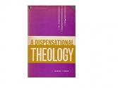 A Dispensational Theology
