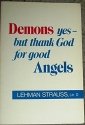 Demons Yes-But Thank God for Good Angels