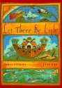 Let There Be Light: Bible Stories Illus...