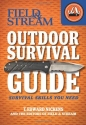 Field & Stream Outdoor Survival Guide: Survival Skills You Need (Field & Stream Skills Guide)
