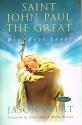 Saint John Paul The Great, His Five Loves