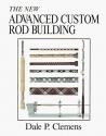 The New Advanced Custom Rod Building