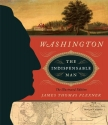 Washington: The Indispensable Man: The Illustrated Edition (The Illustrated Editions)