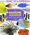 The Marine Aquarium (Mini Encyclopedia Series)