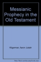 Messianic prophecy in the Old Testament